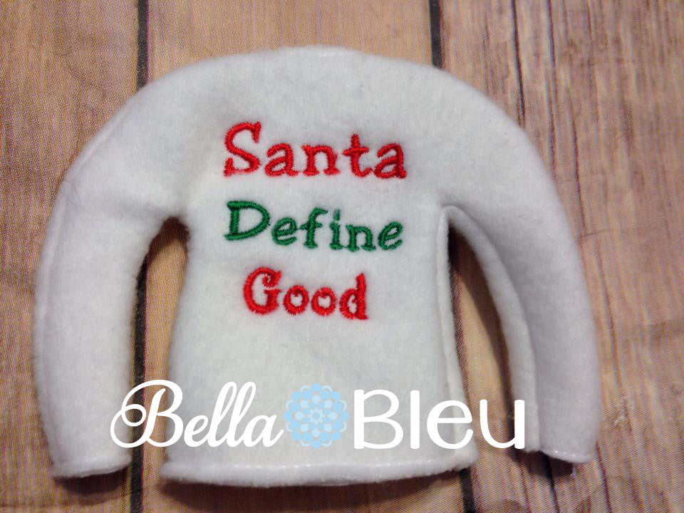 ITH In The Hoop Elf Santa Define Good Sweater Shirt Embroidery Design