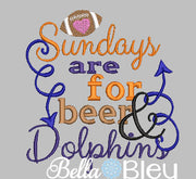 Sundays are for beer and Dolphins Football Machine Embroidery Design