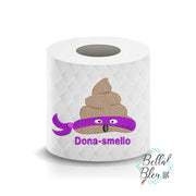 Donasmello Turdle funny Poop Paper Saying Machine Embroidery Design sketchy