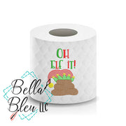 "Christmas Funny Saying ""Oh Elf It"" Toilet Paper Machine Embroidery Design sketchy"