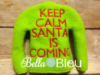 "ITH In The Hoop Elf ""Keep Calm Santa is Coming"" Sweater Shirt Embroidery Design"
