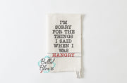 Sorry for what I said Hangry Saying Machine Embroidery Kitchen towel