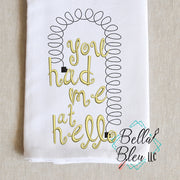 You had me at Hello embroidery Design - Funny Towel Embroidery design