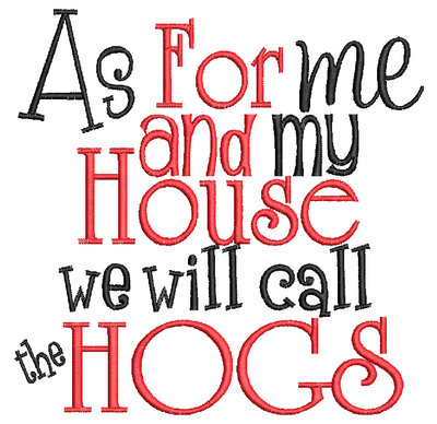 As for me and my  house we yell Hogs saying