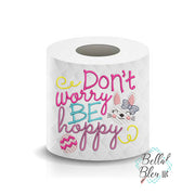 Don't Worry be Hoppy Easter Bunny Toilet Paper Saying Machine Embroidery Design sketchy