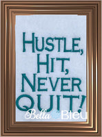 Hustle, Hit, Never Quit!  Football saying machine embroidery design