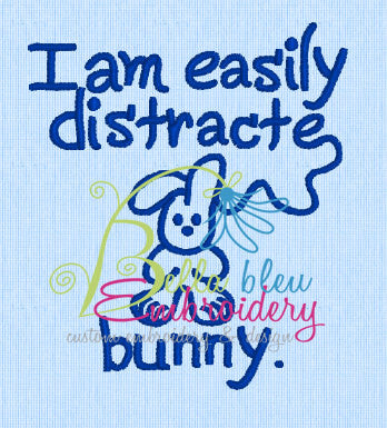I am easily distracted Bunny Saying satin stitch machine Embroidery Design
