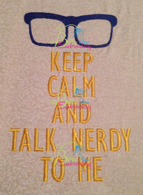 Keep Calm and Talk Nerdy to me Machine Embroidery Design