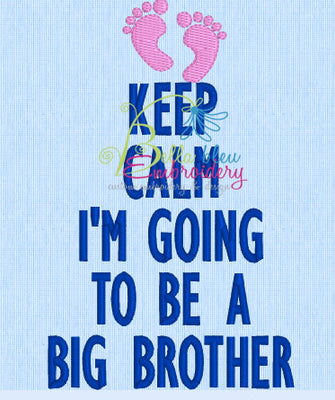 Keep Calm I'm going to be a big brother machine embroidery design with baby feet