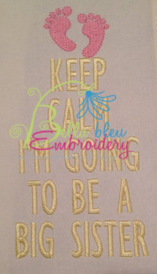 Keep Calm I'm going to be a Big sister saying machine embroidery design