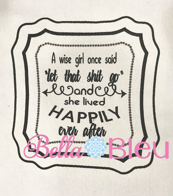 Let that Go Saying Machine Embroidery Design