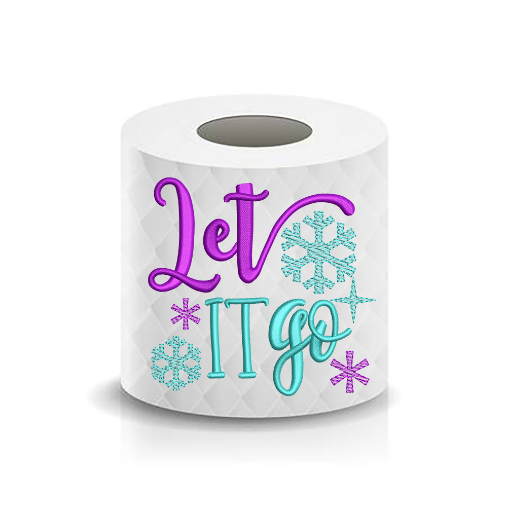 Christmas Funny Saying Inspired Frozen Let It go Snowflakes Toilet Paper Machine Embroidery Design sketchy