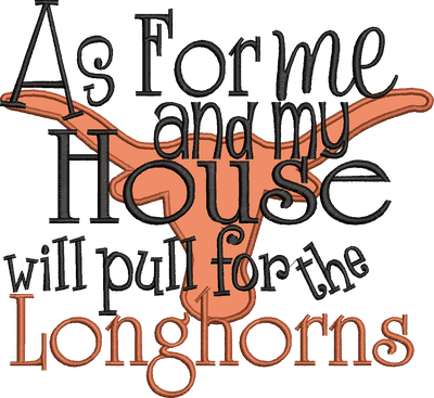 As for me and my house we pull for the Longhorns Applique