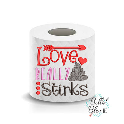 Love Really Stinks Valentines Day Toilet Paper Funny Saying Machine Embroidery Design sketchy