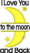 I love you to the moon and Back Split Machine Applique Embroidery Design
