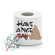 Have a nice day poop Toilet Paper Funny Saying Machine Embroidery Design sketchy