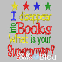 "Reading Pillow Quote Saying ""I disappear into books, What is your superpower? machine embroidery design"