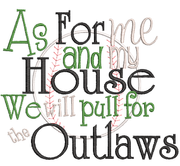 As for me and my  house we yell Outlaws baseball saying