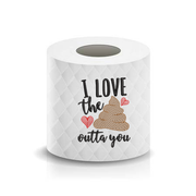 I love the Sh*t poop out of you Toilet Paper Funny Saying Machine Embroidery Design sketchy
