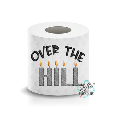 Over the Hill with candles Toilet Paper Funny Saying Machine Embroidery Design sketchy