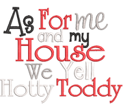 As for me and my  house we yell Hotty Toddy saying