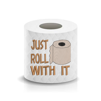 Just Roll with It Toilet Paper Funny Saying Machine Embroidery Design sketchy
