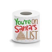 Christmas Funny Saying On Santa's List Sketchy Toilet Paper Machine Embroidery Design sketchy