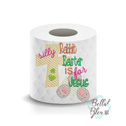 Silly Rabbit Easter is for Jesus Toilet Paper Saying Machine Embroidery Design sketchy