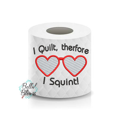 I quilt therefore, I squint Quilting Toilet Paper Funny Saying Machine Embroidery Design sketchy