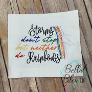 "Positive Saying "" Storms don't stop but neither do Rainbows "" Scribble Sketchy"