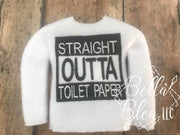 Straight outta Toilet Paper ITH Elf Sweater Shirt