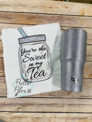 You're the Sweet in my Tea Mason Jar Southern Saying