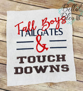 Football Saying Tall Boys Tailgates & Touchdowns machine embroidery