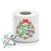 Thanks for putting up with all of our Crap wreath Toilet Paper Funny Saying