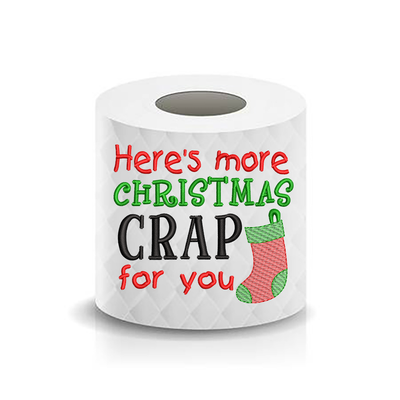Christmas Funny Saying Here's More Christmas Crap for you Toilet Paper Machine Embroidery Design sketchy