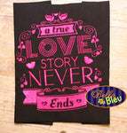 A True Love Story Wedding Valentines Saying Filled Machine Embroidery Design