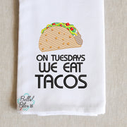 Taco Tuesday Saying Machine Embroidery Kitchen towel