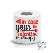 In case your Valentine is crappy Valentines Day Toilet Paper Funny Saying Machine Embroidery Design sketchy