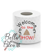 "Christmas Funny Saying ""Welcome to the Shi!t Show"" Toilet Paper Machine Embroidery Design sketchy"