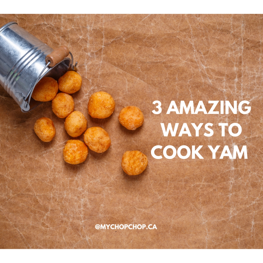 3 AMAZING WAYS TO COOK YAM