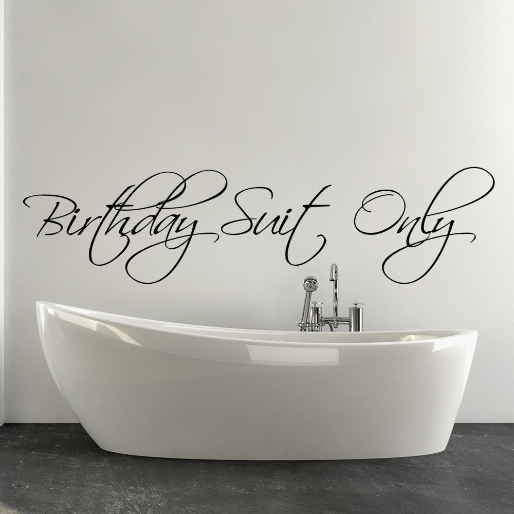 Bath and laundry wall decal quotes happy walls birthday suit only bathroom wall decal quote amipublicfo Images
