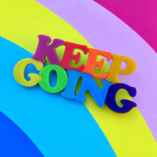 Keep Going Bright Acrylic Brooch