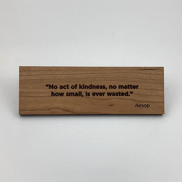 MakerQuote: Aesop—No Act of Kindness...