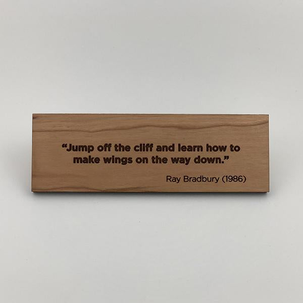 MakerQuote: Bradbury—Jump Off The Cliff…