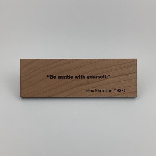 MakerQuote: Ehrmann—Be Gentle With Yourself