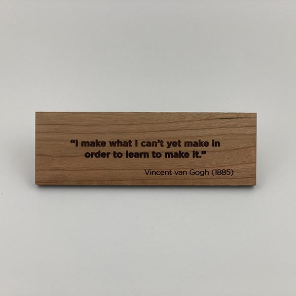 MakerQuote: van Gogh—I Make What…