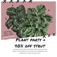 Plant Party at Strut Event