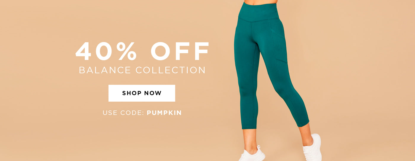 SHOP NOW - Take 40% off All Balance Collection. Use Code: PUMPKIN