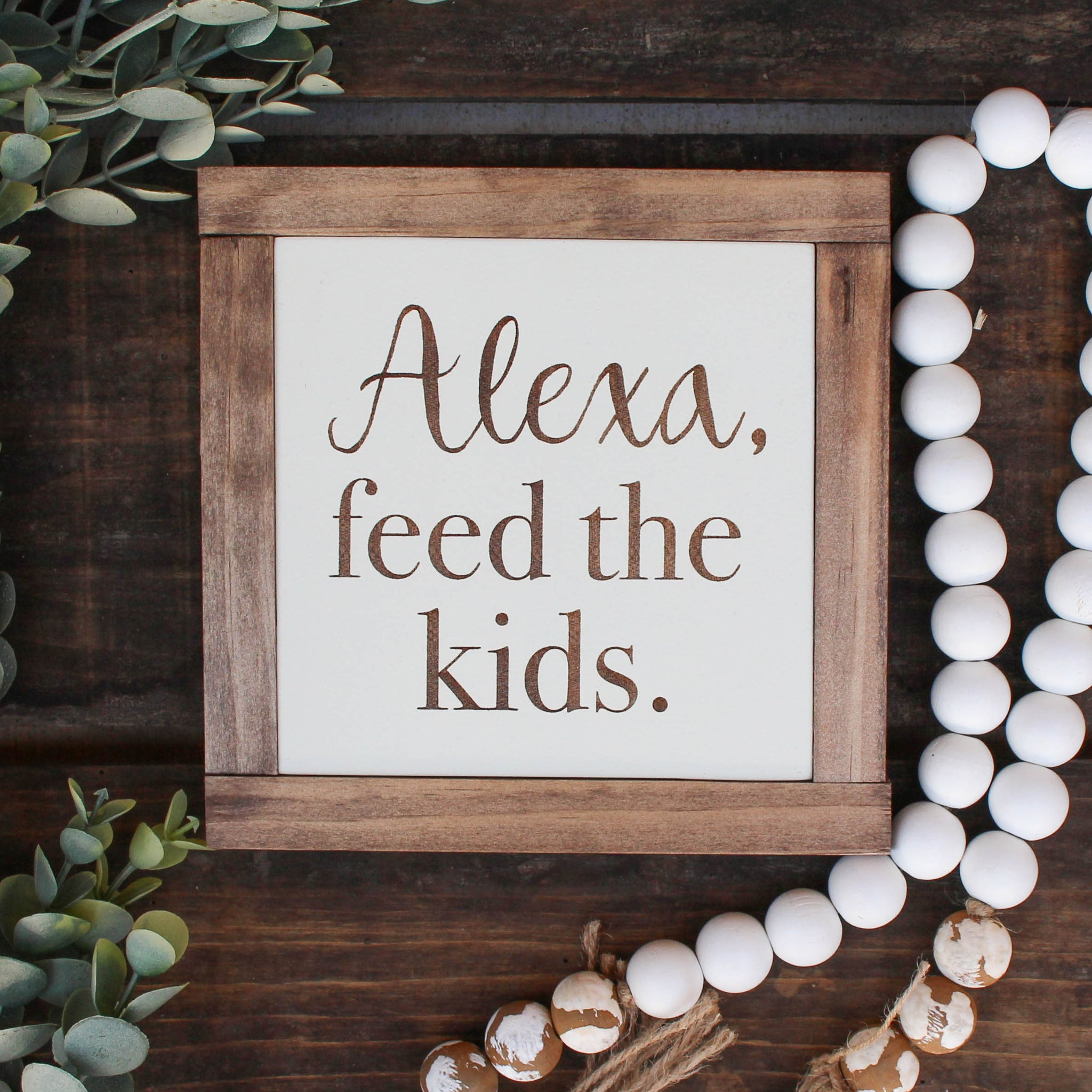 Funny Mini House Sign // Alexa Feed the Kids // FREE SHIPPING
