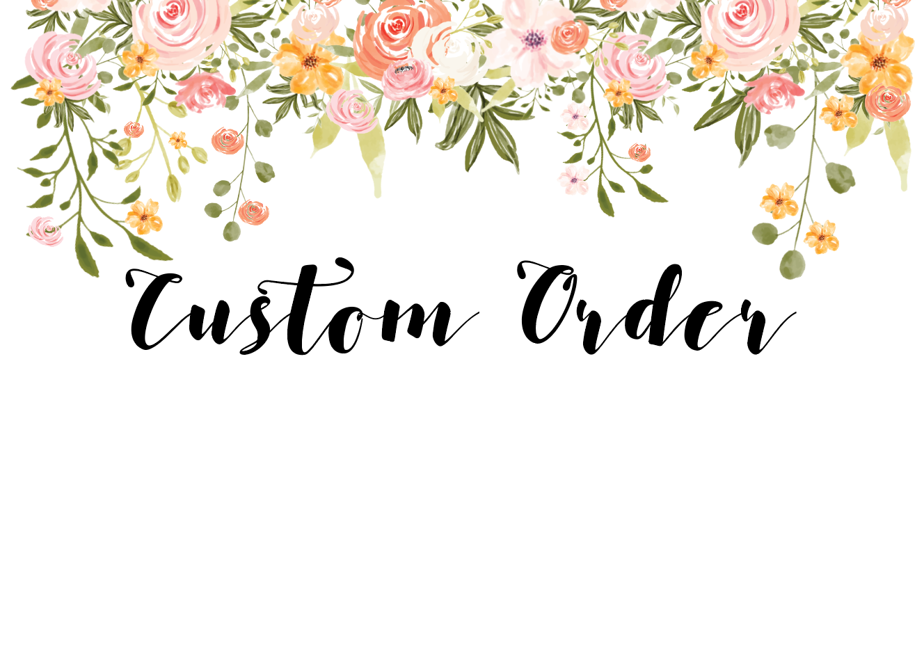 Custom order for Amy